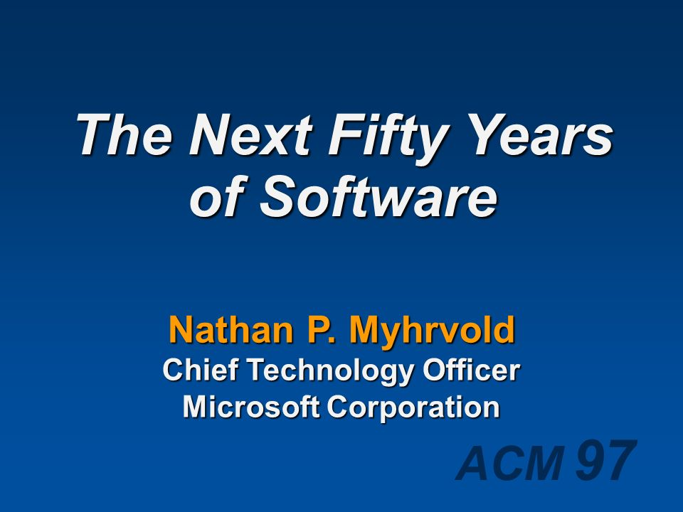 The Next Fifty Years of Software