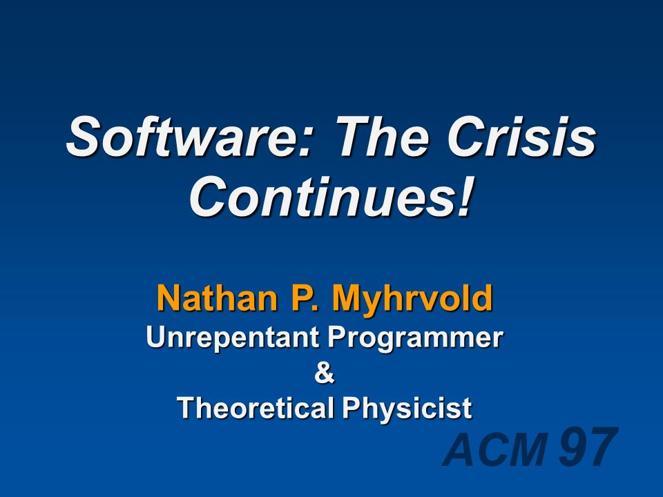Software: The Crisis Continues!