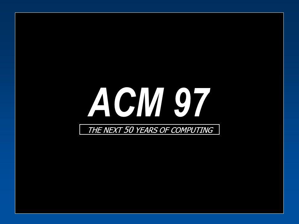 THE NEXT 50 YEARS OF COMPUTING