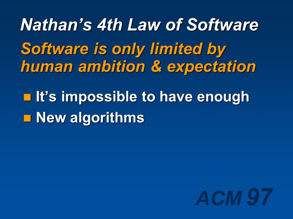 Nathan's 4th Law of Software