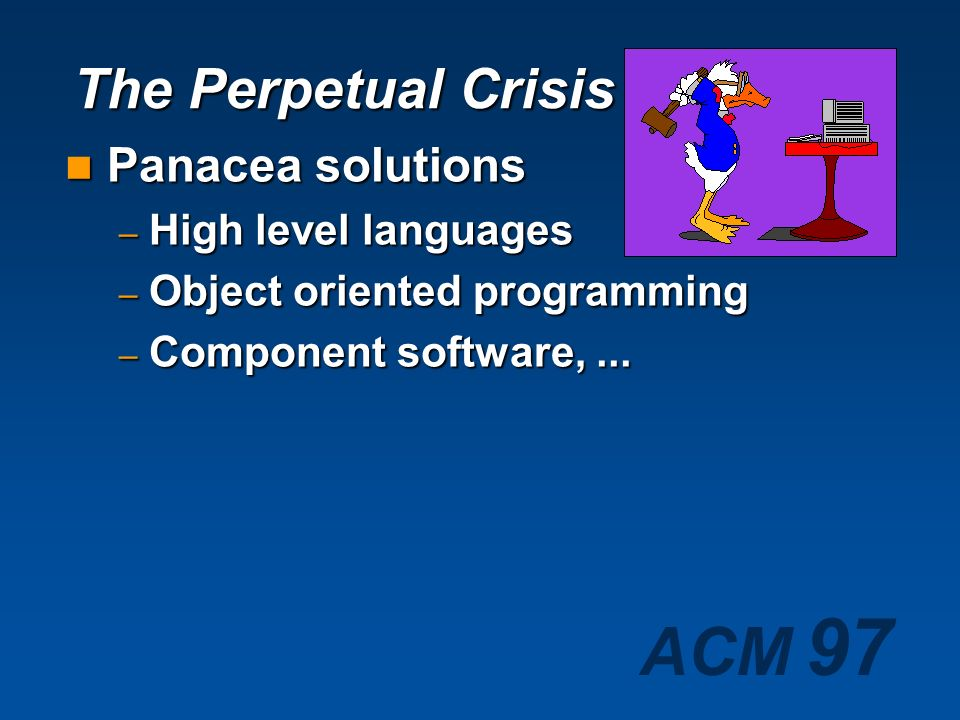 The Perpetual Crisis Panacea solutions High level languages