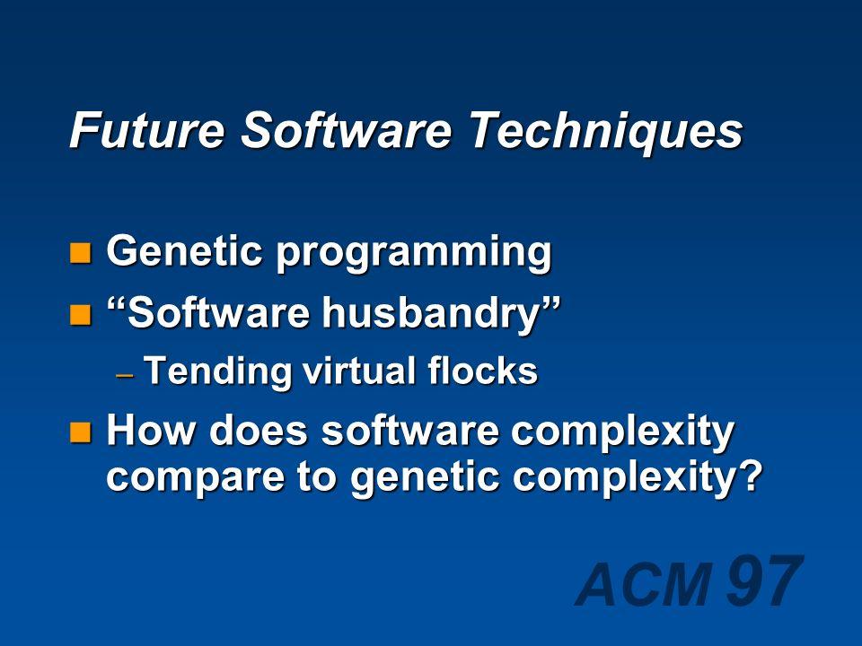 Future Software Techniques