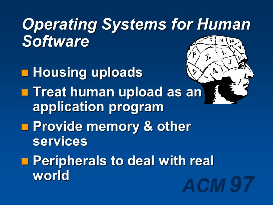 Operating Systems for Human Software