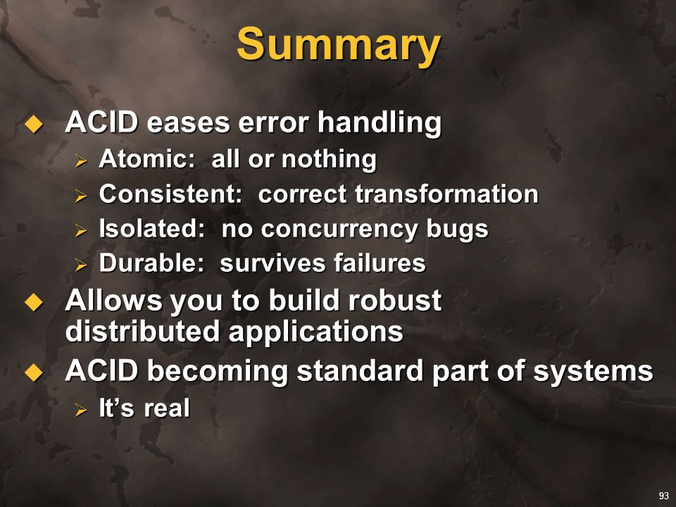 Summary ACID eases error handling