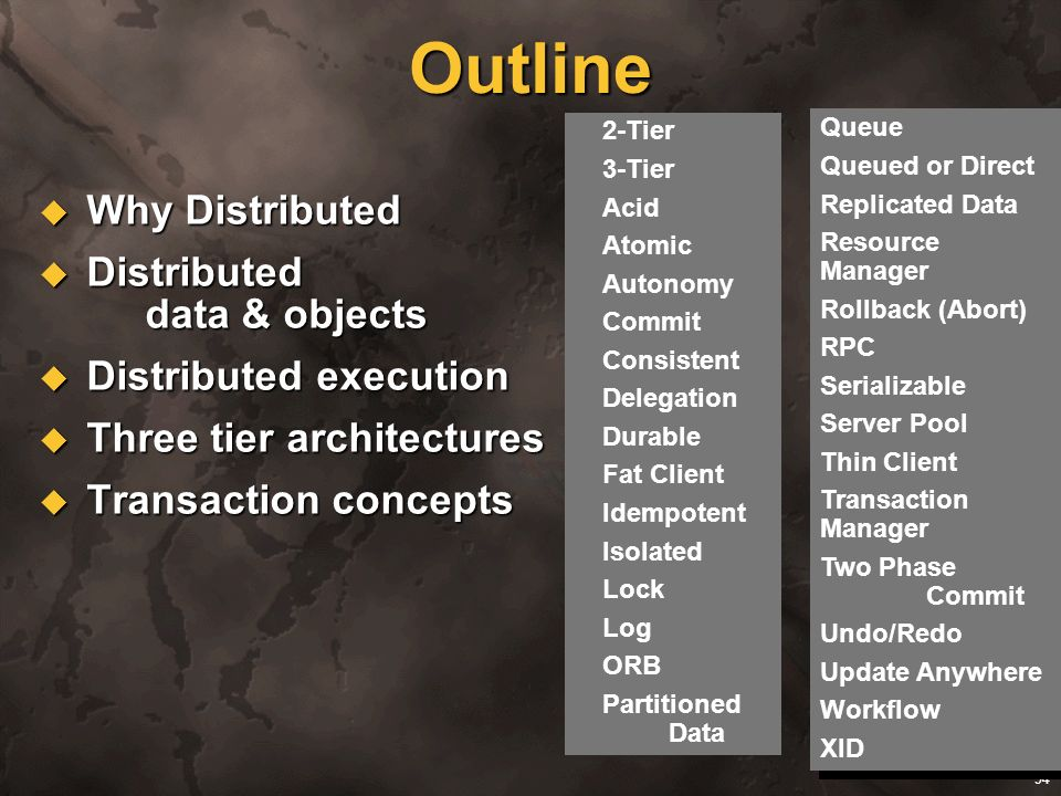 Outline Why Distributed Distributed data & objects