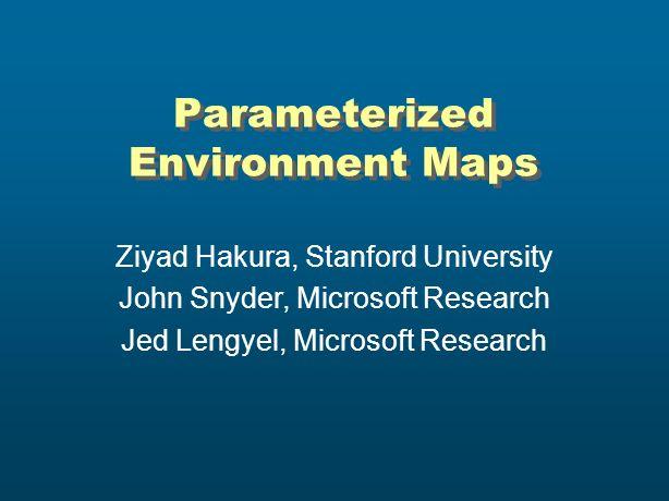 Parameterized Environment Maps
