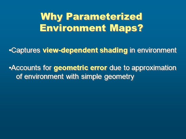 Why Parameterized Environment Maps