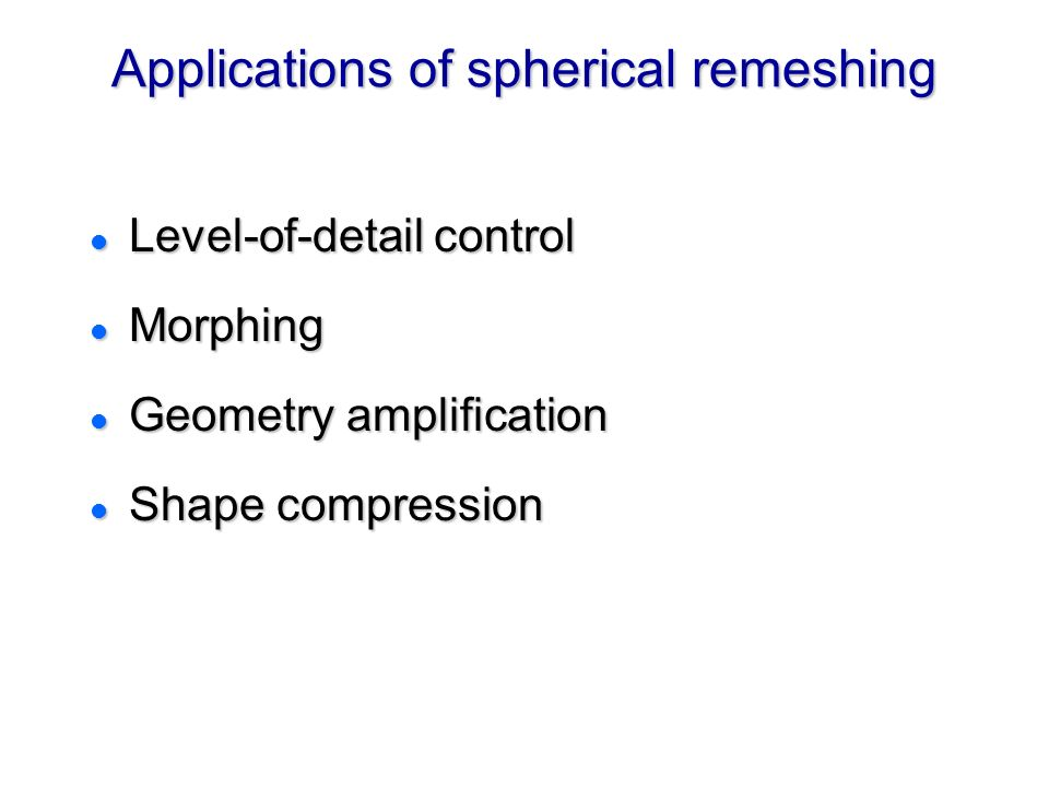Applications of spherical remeshing
