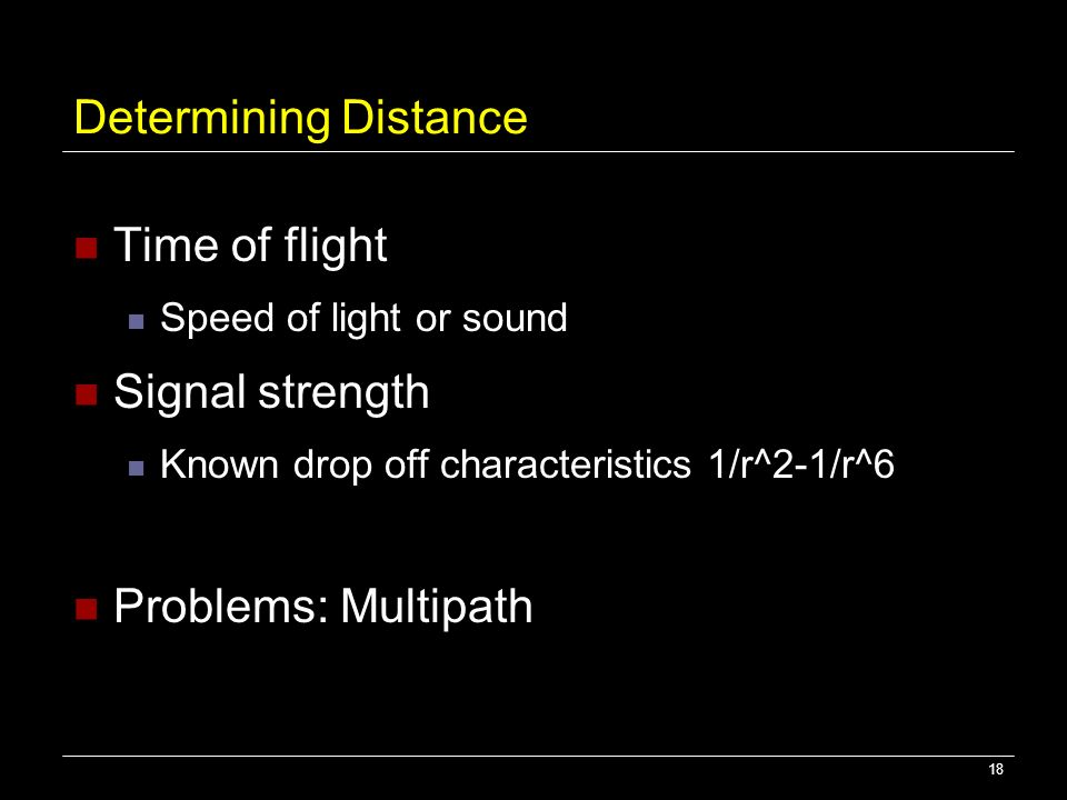 Determining Distance Time of flight Signal strength