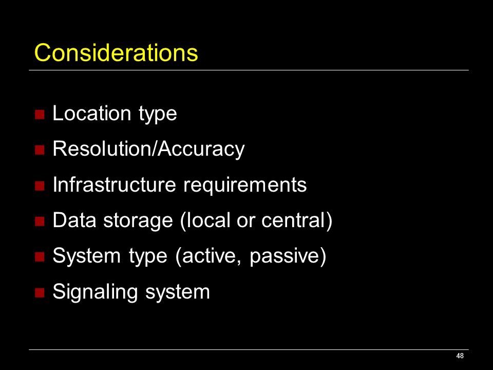 Considerations Location type Resolution/Accuracy