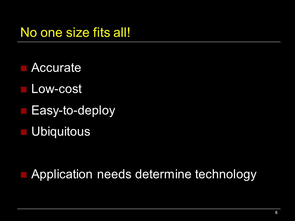 No one size fits all! Accurate Low-cost Easy-to-deploy Ubiquitous