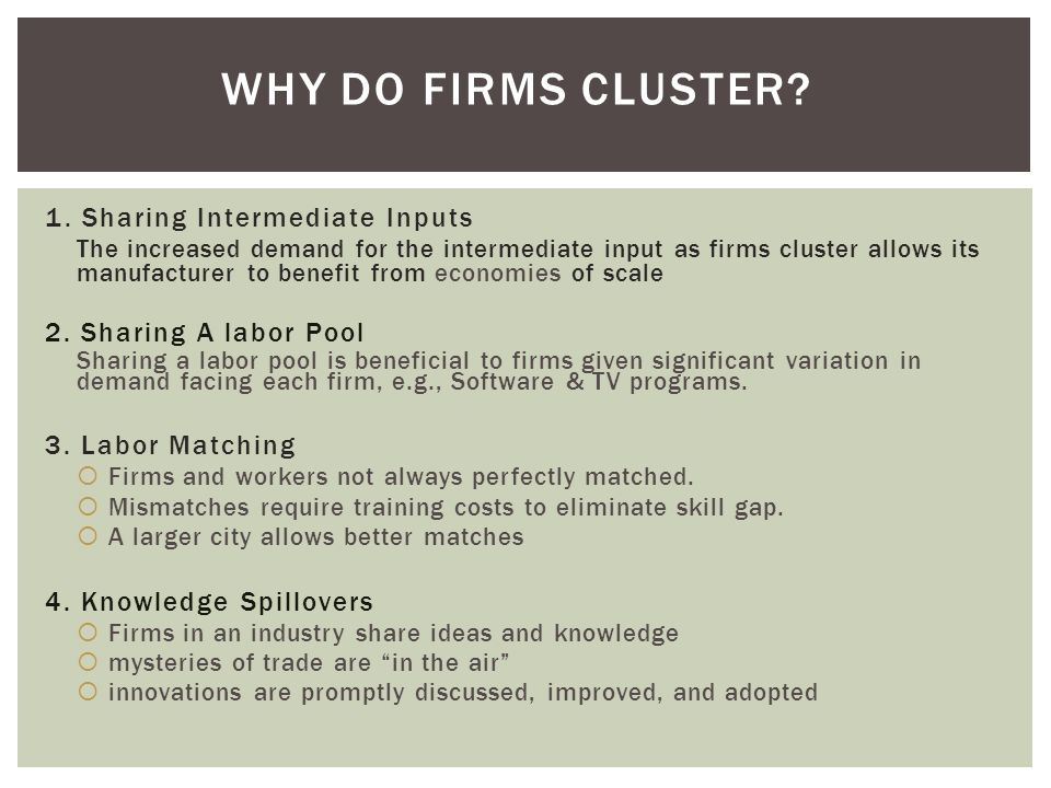 Why do Firms Cluster 1. Sharing Intermediate Inputs