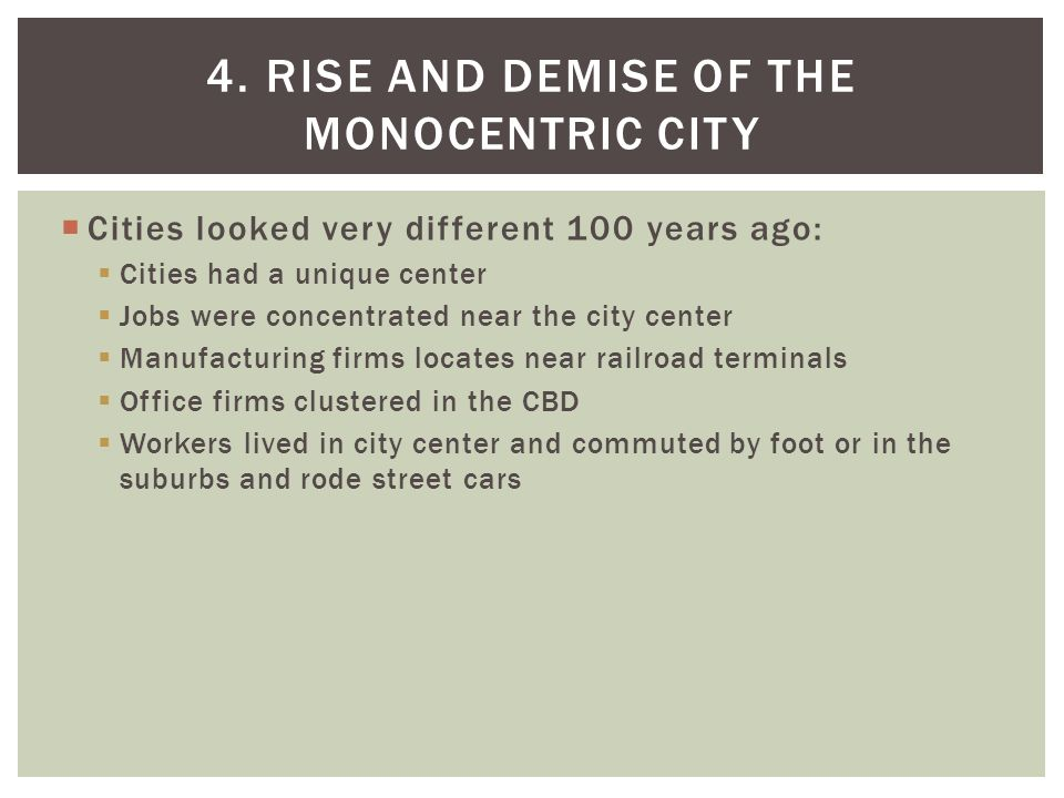 4. Rise and demise of the Monocentric City