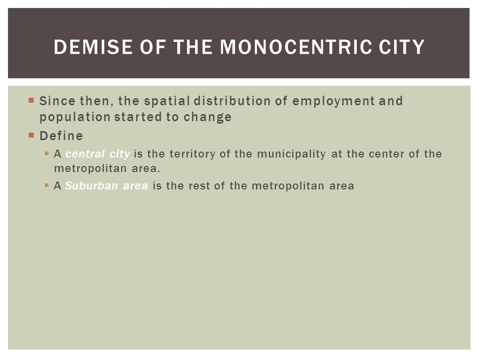 Demise of the Monocentric City