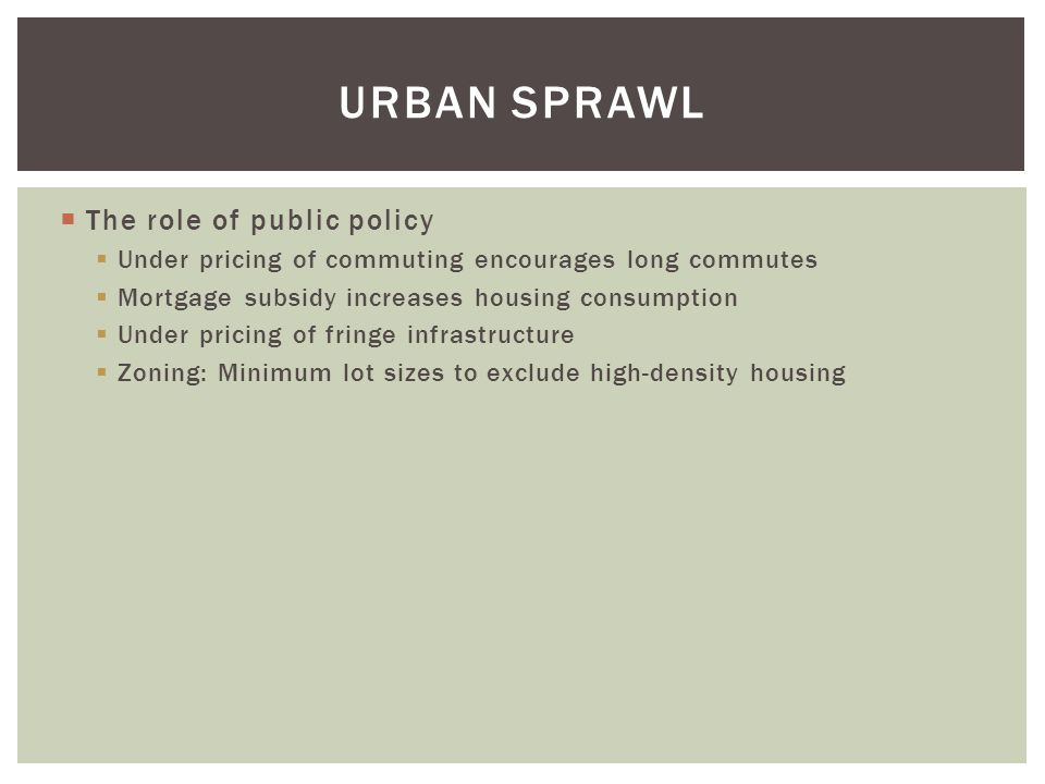 Urban Sprawl The role of public policy