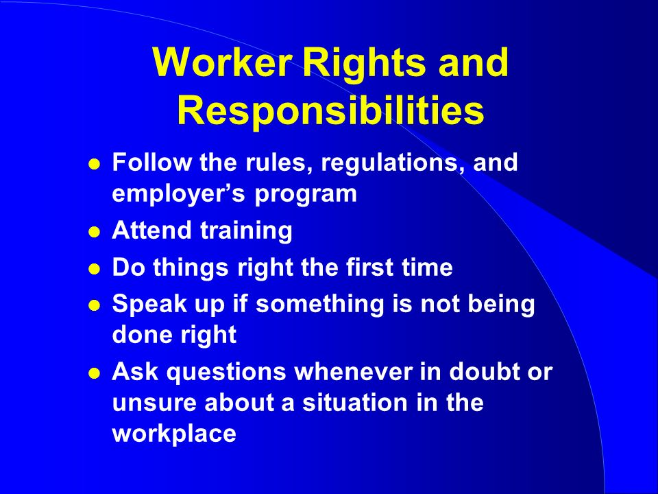 essay about rights and responsibilities in the workplace This free management essay on essay: health and safety in the workplace is perfect for management students to use as an example the employees and management can create a safe workplace through a shared responsibility model for workplace safety and cooperation organizations should own this perspective and.