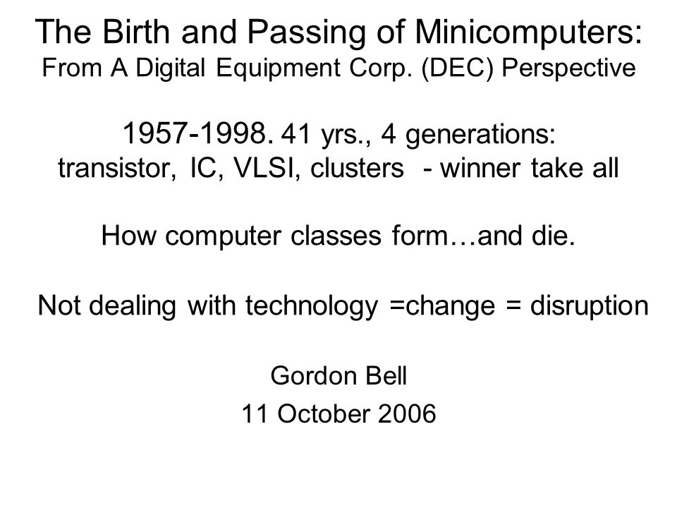 The Birth and Passing of Minicomputers: From A Digital Equipment Corp