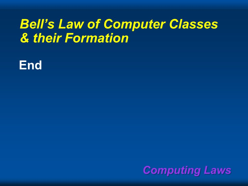 Bell's Law of Computer Classes & their Formation