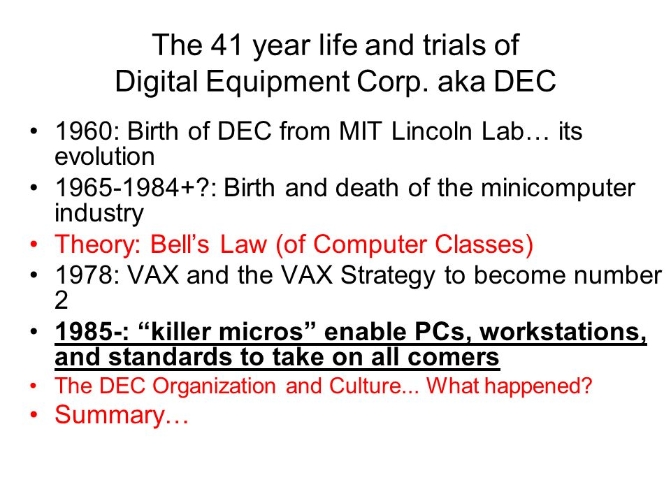 The 41 year life and trials of Digital Equipment Corp. aka DEC