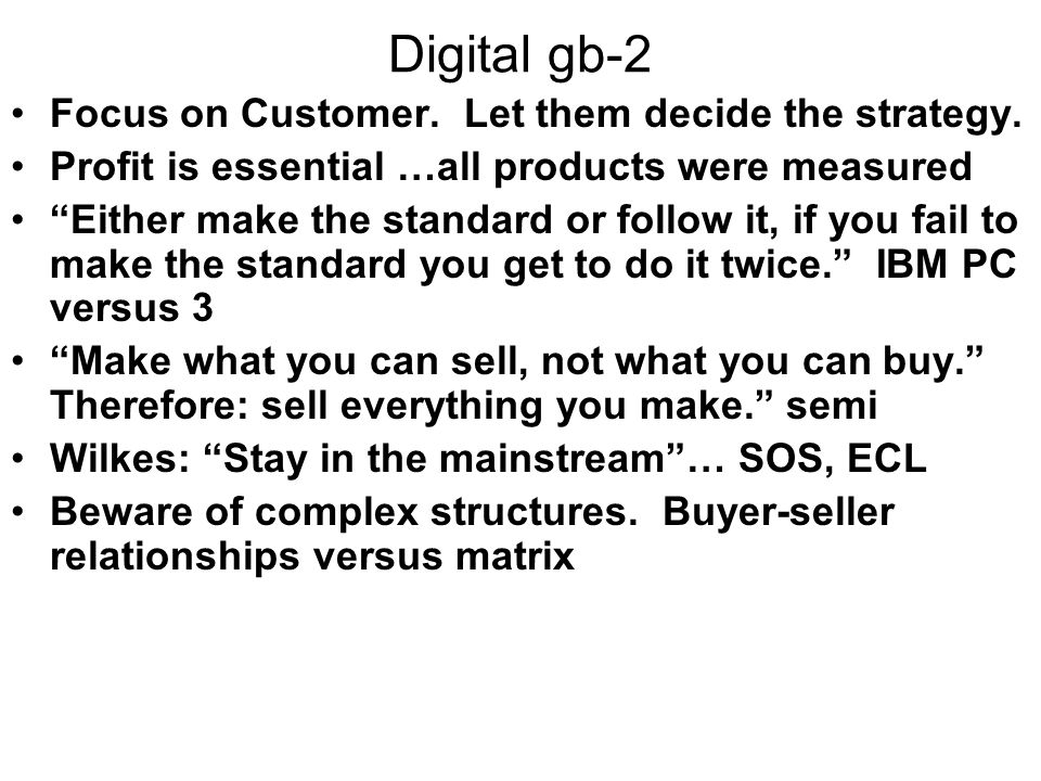 Digital gb-2 Focus on Customer. Let them decide the strategy.