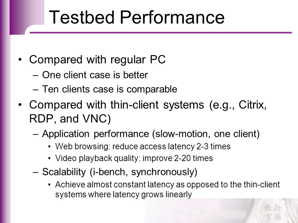 Testbed Performance Compared with regular PC