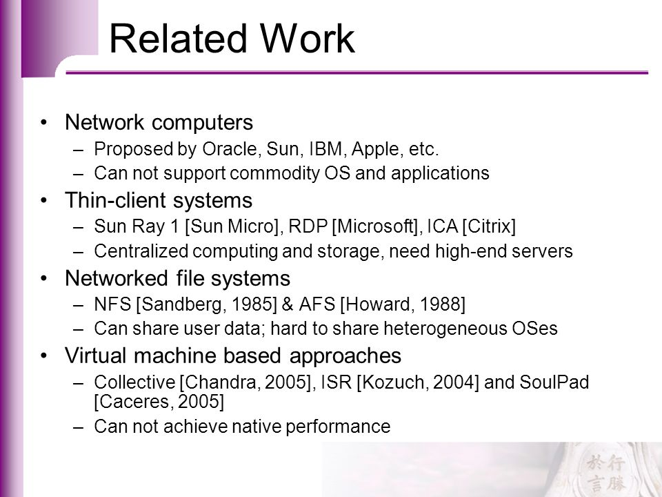 Related Work Network computers Thin-client systems