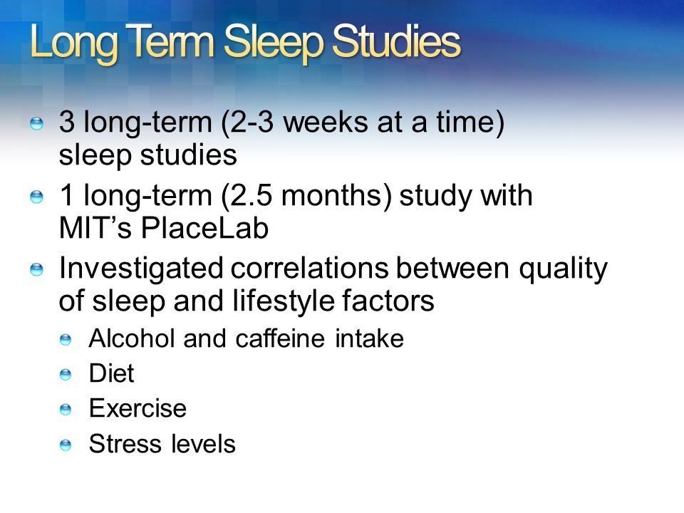 Long Term Sleep Studies