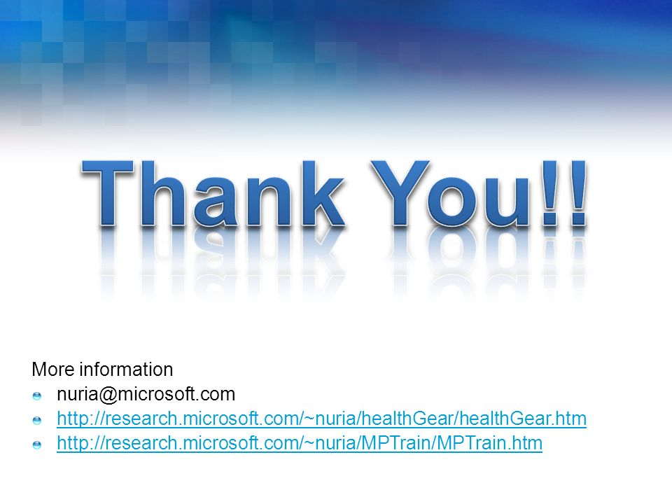 Thank You!! More information nuria@microsoft.com