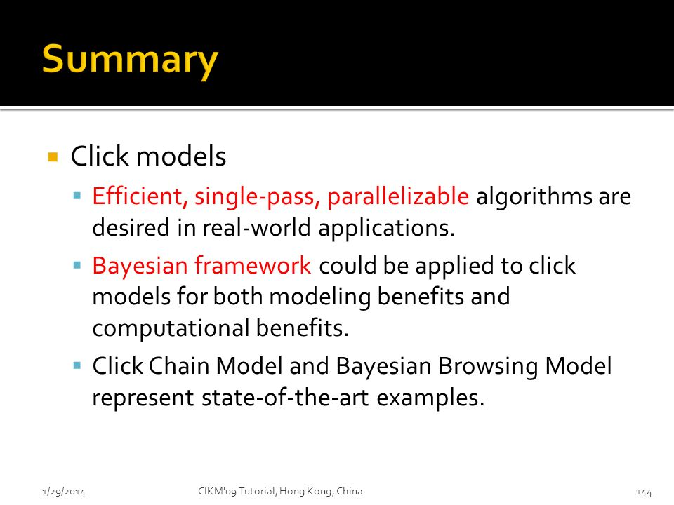 Summary Click models. Efficient, single-pass, parallelizable algorithms are desired in real-world applications.