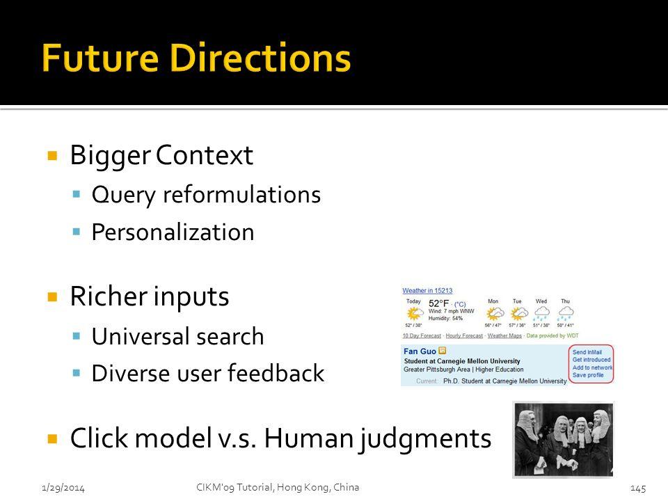 Future Directions Bigger Context Richer inputs