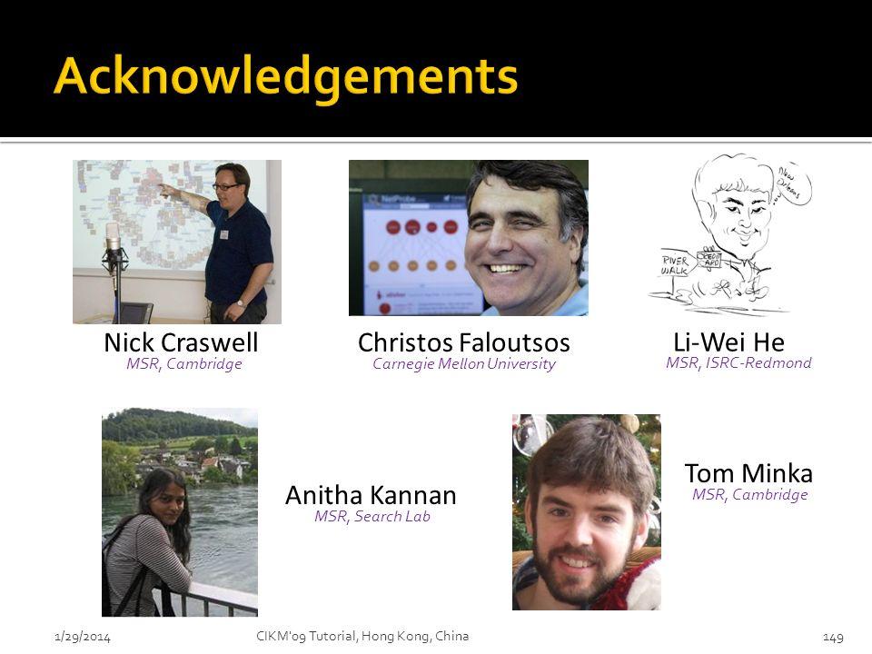 Acknowledgements Nick Craswell Christos Faloutsos Li-Wei He Tom Minka