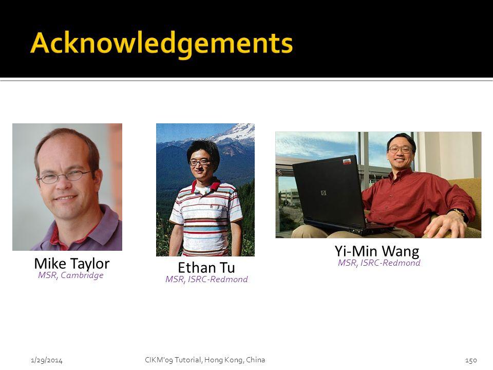 Acknowledgements Yi-Min Wang Mike Taylor Ethan Tu MSR, ISRC-Redmond