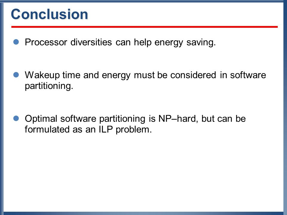 Conclusion Processor diversities can help energy saving.