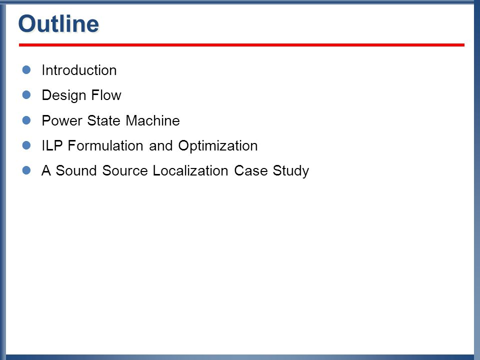 Outline Introduction Design Flow Power State Machine