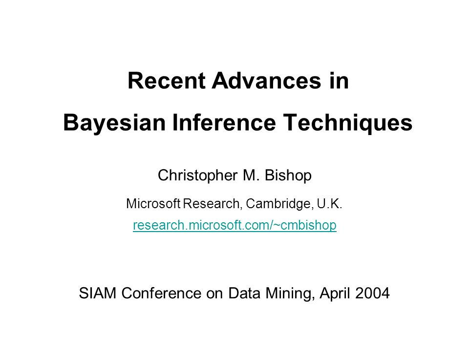 Recent Advances in Bayesian Inference Techniques