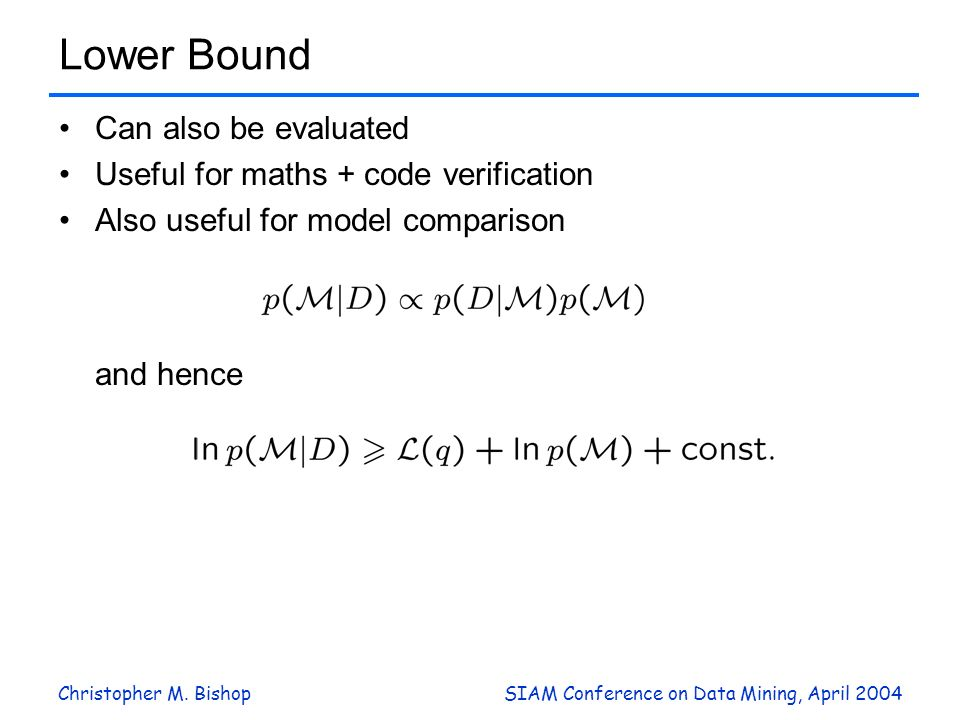 Lower Bound Can also be evaluated Useful for maths + code verification