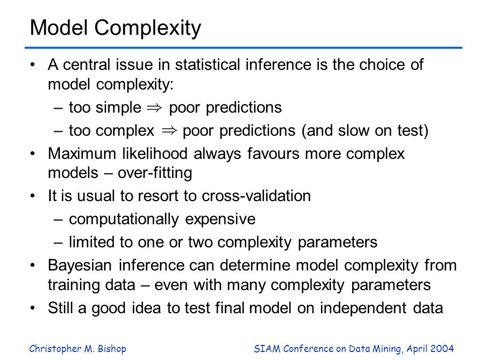 Model Complexity A central issue in statistical inference is the choice of model complexity: too simple poor predictions.