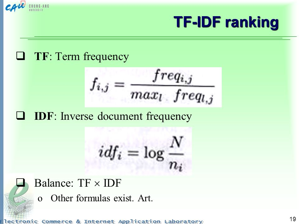 TF-IDF ranking TF: Term frequency IDF: Inverse document frequency