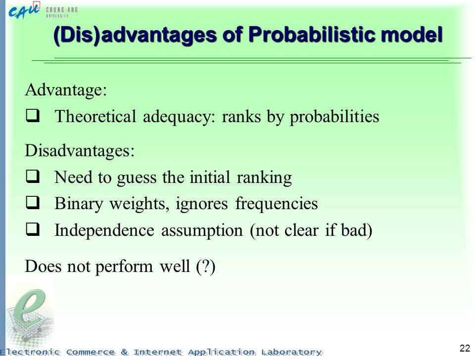 (Dis) advantages of Probabilistic model