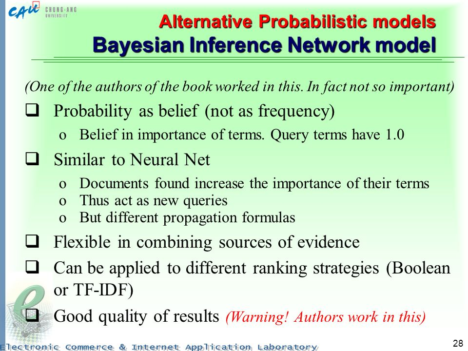 Alternative Probabilistic models Bayesian Inference Network model