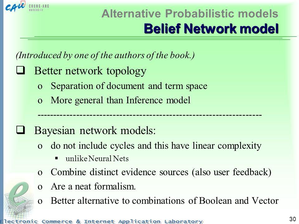 Alternative Probabilistic models Belief Network model