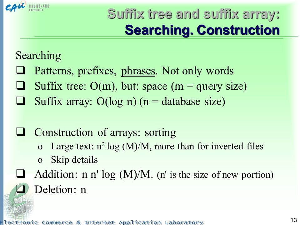 Suffix tree and suffix array: Searching. Construction
