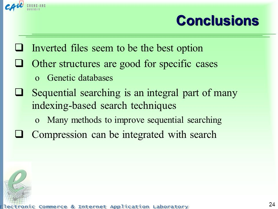 Conclusions Inverted files seem to be the best option