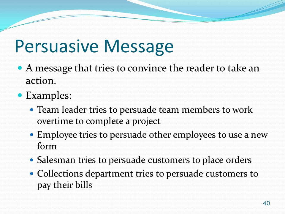 persuasive message Persuasion isn't a slick ad pitch or a campaign promise it's inherent to the content, style, and delivery of our messages, for better or for worse everything we say, do, and design has an impact on how our message is perceived—so why not put that power to work for you on the web.