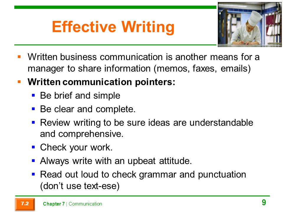 Effective Writing Written business communication is another means for a manager to share information (memos, faxes,  s)