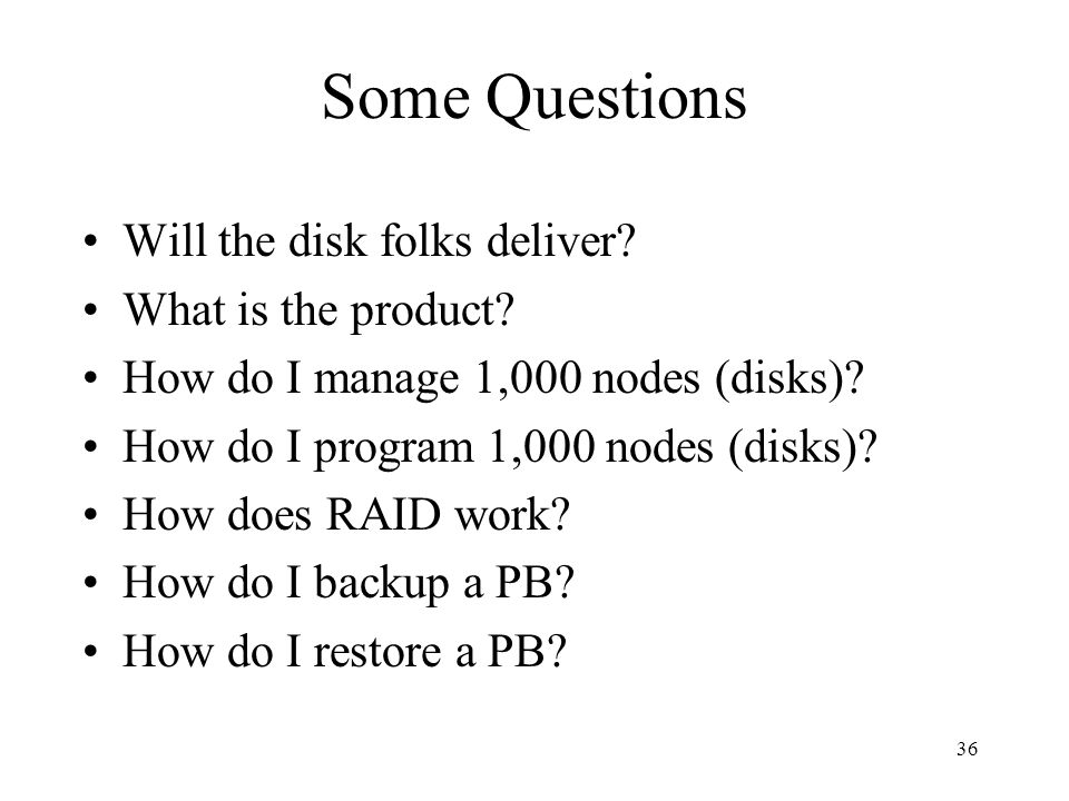 Some Questions Will the disk folks deliver What is the product