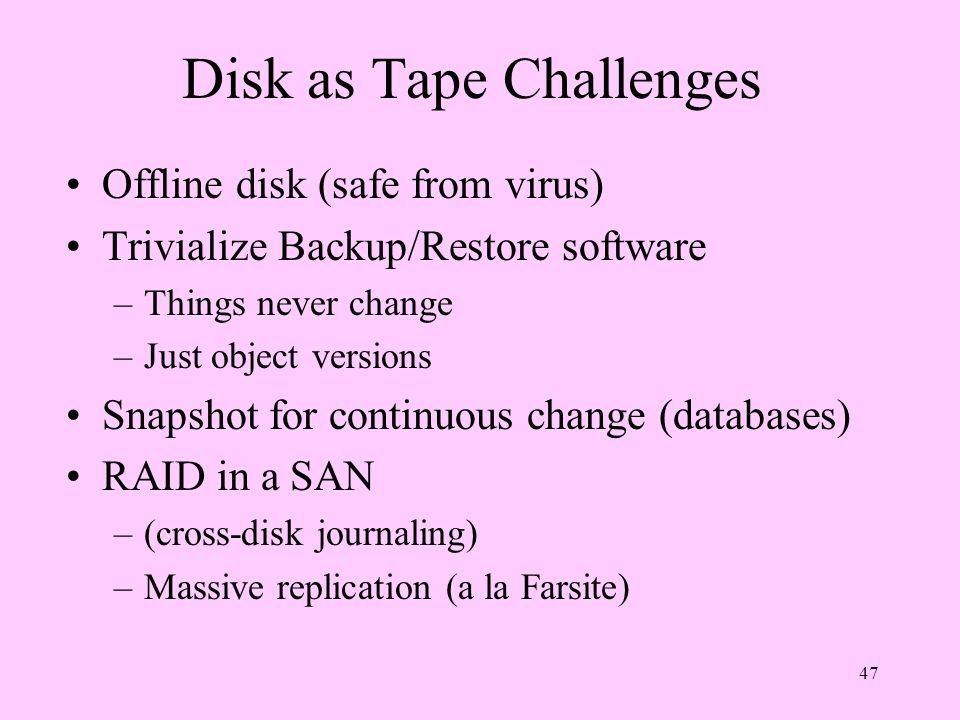 Disk as Tape Challenges