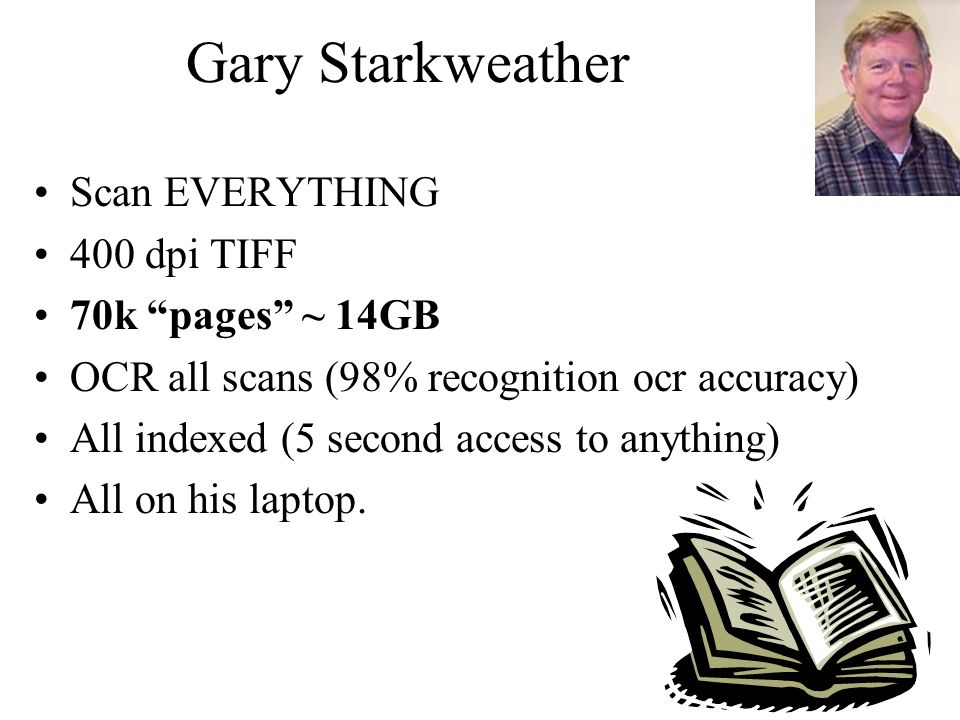 Gary Starkweather Scan EVERYTHING 400 dpi TIFF 70k pages ~ 14GB