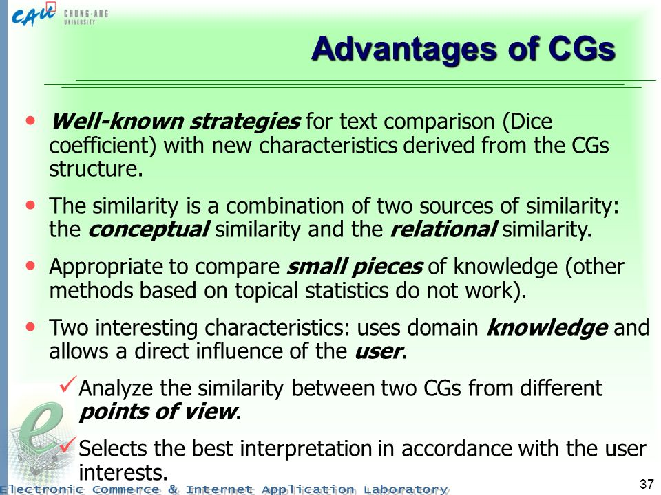 Advantages of CGs Well-known strategies for text comparison (Dice coefficient) with new characteristics derived from the CGs structure.