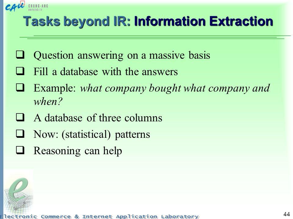 Tasks beyond IR: Information Extraction